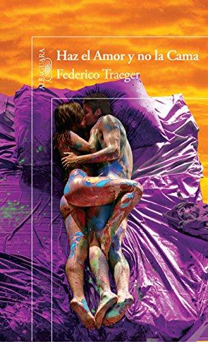 Haz el Amor y no la Cama (Spanish Edition) by [Traeger, Federico