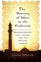 Destiny of Islam in the End Times: Understanding God's Heart for the Muslim People Paperback
