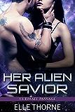 Her Alien Savior (Ultimate Passage Book 1) (English Edition)