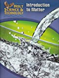 Introduction to Matter, Holt, Rinehart and Winston Staff, 0030255511