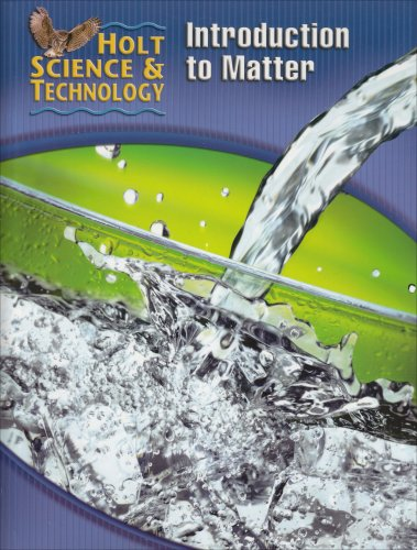 Holt Science & Technology: Student Edition (K) Introduction to Matter 2005