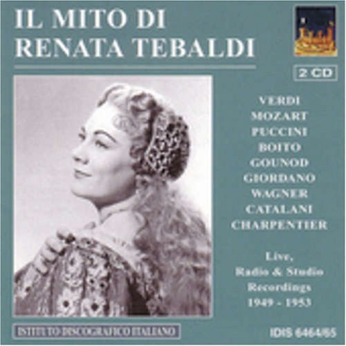 Arias: Live Radio & Studio Recordings 1949-1953 by Il Mito Di Renata Tebaldi (2005-06-28) by