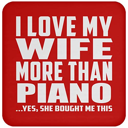 Designsify I Love My Wife More Than Piano - Drink Coaster Red/One Size, Non Slip Cork Back Protective Mat, for Birthday Wedding Anniversary Christmas - Piano Wood Card