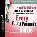 Every Young Woman's Battle: Guarding Your Mind, Heart, and Body in a Sex-Saturated World Audiobook by Shannon Ethridge, Stephen Arterburn Narrated by Stephen Arterburn