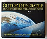 Out of the Cradle, William K. Hartmann and Ron Miller, 0894808133