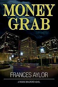 Money Grab (Robbie Bradford Novel)