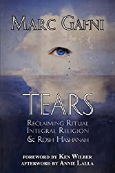 Tears: Reclaiming Ritual, Integral Religion and Rosh Hashanah