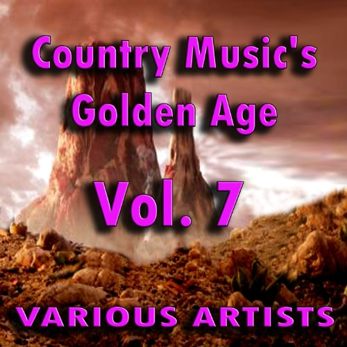 Country Music's Golden Age, Vol. 7