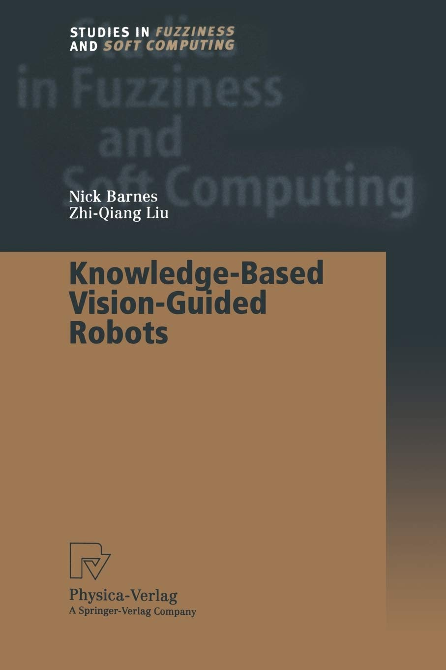 Knowledge-Based Vision-Guided Robots Studies in Fuzziness and Soft Computing: Amazon.es: Barnes, Nick, Liu, Zhi-Quiang: Libros en idiomas extranjeros