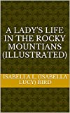 Image of A Lady's Life in the Rocky Mountians (Illustrated)