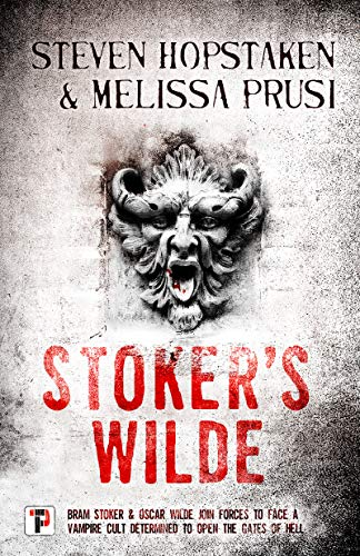 Stoker's Wilde (Fiction Without Frontiers) by [Hopstaken, Steven, Prusi, Melissa]