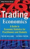 img - for Trading Economics: A Guide to Economic Statistics for Practitioners and Students (The Wiley Finance Series) by Trevor Williams (2014-06-09) book / textbook / text book