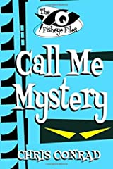 The Fisheye Files - Call Me Mystery Paperback