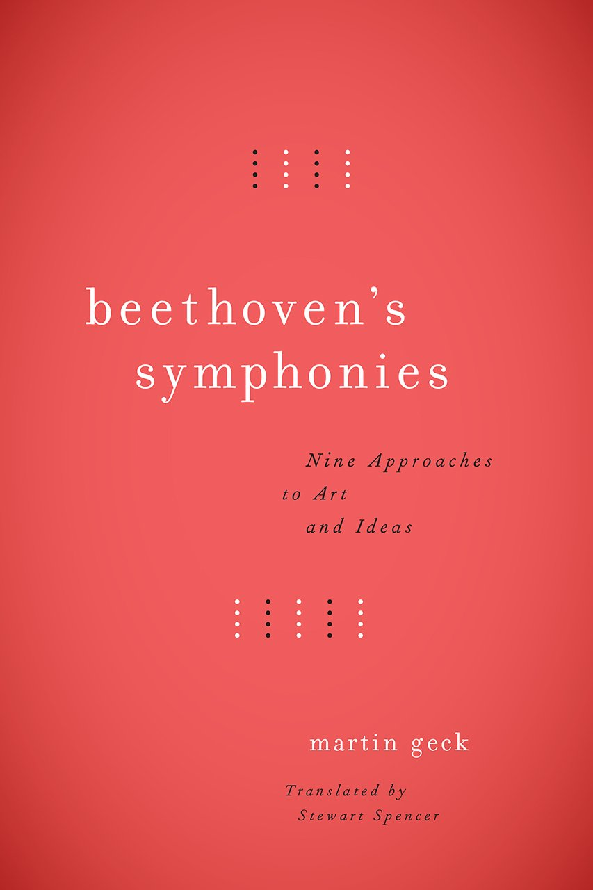 Read Online Beethoven's Symphonies: Nine Approaches to Art and Ideas PDF