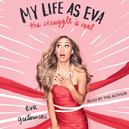 My Life as Eva: The Struggle Is Real by Simon & Schuster Audio
