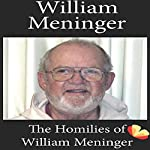 Homilies of William Meninger: Homilies from the Trappists of St. Benedict's Monastery | William Meninger