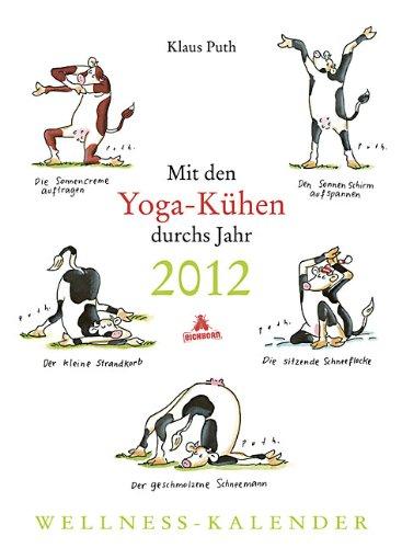 Mit den Yoga-Kühen durchs Jahr 2012: Kalender