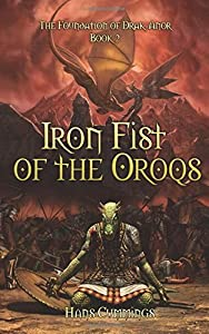 Iron Fist of the Oroqs: The Foundation of Drak-Anor