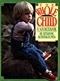 The Whole Child, Stevanne Auerbach, 0399505547