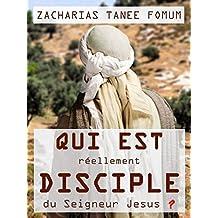 Qui est Réellement Disciple du Seigneur Jesus ?: Les 9 Conditions Pour Devenir et Demeurer Disciple (French Edition)