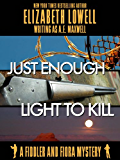 Just Enough Light to Kill (A Fiddler and Fiora Mystery Book 4)