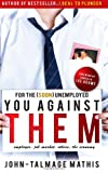 For the (soon) Unemployed: You Against Them, John-Talmage Mathis, 1469932741