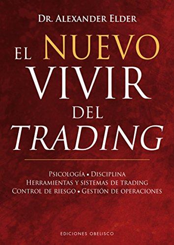 El nuevo vivir del trading (Spanish Edition) [Alexander Elder] (Tapa Dura)