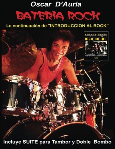 """Bateria Rock: La continuacion de """"Introduccion al Rock"""" (Spanish Edition) [Oscar D'Auria] (Tapa Blanda)"""