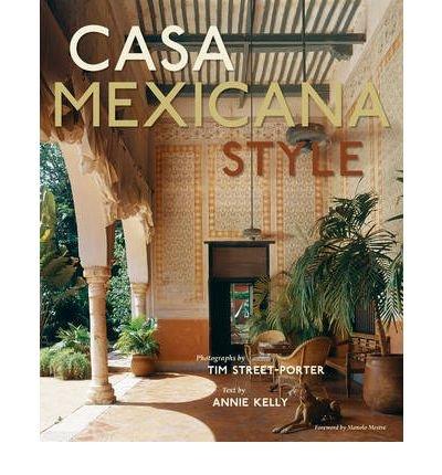 [(Casa Mexicana Style )] [Author: Tim Street-Porter] [Oct-2006] PDF