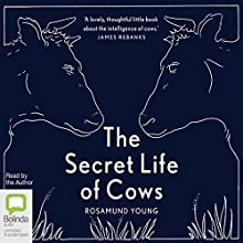 The Secret Life of Cows Audiobook by Rosamund Young Narrated by Rosamund Young
