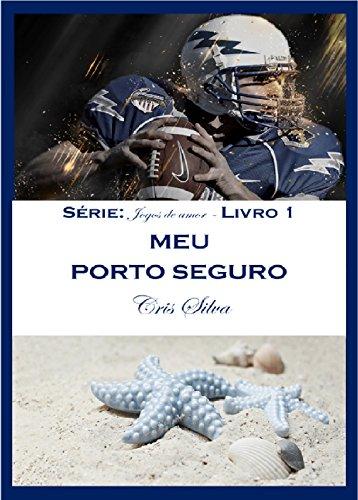 MEU PORTO SEGURO (JOGOS DE AMOR Livro 1)