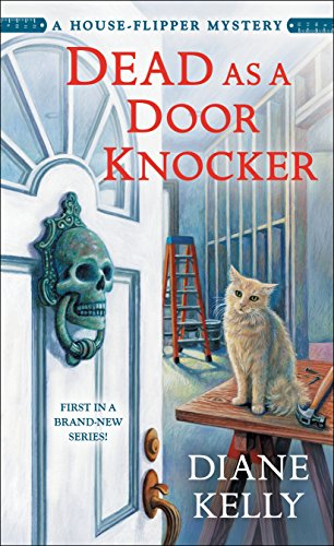 Dead as a Door Knocker: A House-Flipper Mystery by [Kelly, Diane]