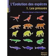 Evolution des espèces (L'), t. 01: Preuves (Les)