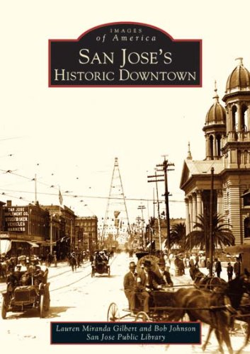 San Jose's Historic Downtown (CA) (Images of America)