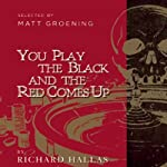 You Play the Black and the Red Comes Up | Richard Hallas