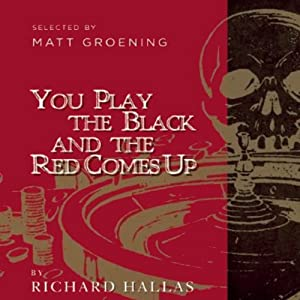 You Play the Black and the Red Comes Up Audiobook