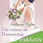 Für immer ab Donnerstag (Eine Braut für jeden Tag 7) Hörbuch von Catherine Bybee Gesprochen von: Uschi Hugo