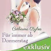 Für immer ab Donnerstag (Eine Braut für jeden Tag 7) | Catherine Bybee