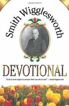 Smith Wigglesworth Devotional by [SM, WIGGLESWORTH]