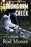 Strong Arm Creek: Hard-Boiled Detective Thriller Novella (Agent Gallahan Series Book 1) by  Rod Moore in stock, buy online here