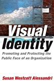 Visual Identity: Promoting and Protecting the Public Face of an Organization