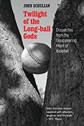 Twilight of the Long-ball Gods: Dispatches from the Disappearing Heart of Baseball