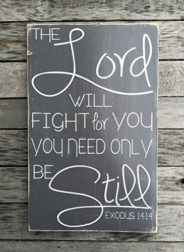The Lord Will Fight for You You Need Only Be Still Exodus 1414 Bible Verse Farmhouse Style Farmhouse Style Wooden Sign Plaque Housewarming Gift