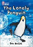 The Lonely Penguin: Band 04/Blue (Collins Big Cat)