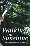 Walking on Sunshine, Suzy Harrison Ward, 1483658902