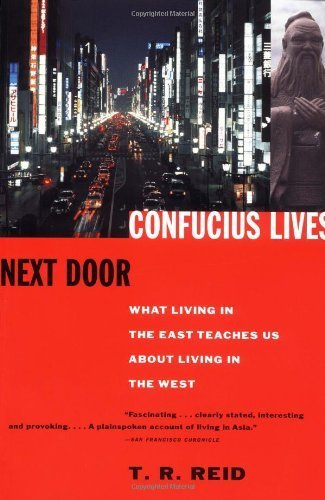 Confucius Lives Next Door: What Living in the East Teaches Us About Living in the West by T.R. Reid - West Palm Mall Gardens