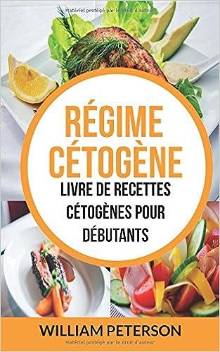 Amazon.fr , Régime cétogène Livre de Recettes Cétogènes pour débutants ,  William Peterson, Anna Sinatra , Livres