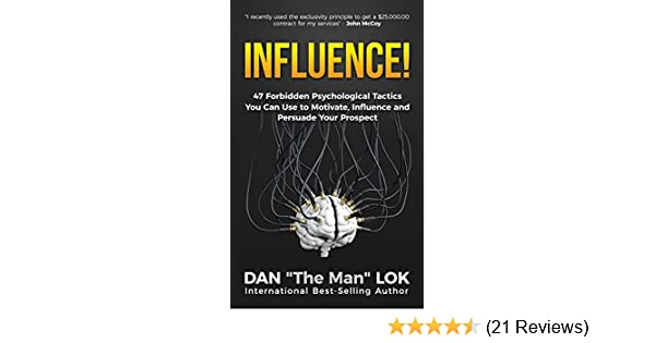 Amazon influence 47 forbidden psychological tactics you can 47 forbidden psychological tactics you can use to motivate influence and persuade your prospect ebook dan lok kindle store fandeluxe Image collections