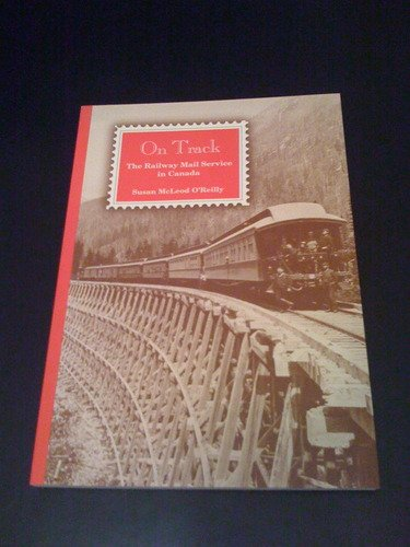 On Track: The Railway Mail Service in - Track Canada Mail