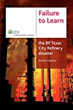 img - for Failure to Learn: The BP Texas City Refinery Disaster book / textbook / text book